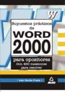 Inmaswan.es Supuestos Practicos De Word 2000 Para Opositores (Con 400 Cuestio Narios Para Resolver) Image