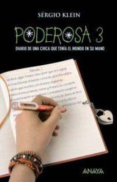 Carreracentenariometro.es Poderosa 3: Diario De Una Niña Que Tenia El Mundo En Sus Manos Image