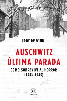 Ebook gratis italiano descargar pdf AUSCHWITZ, ÚLTIMA PARADA (Spanish Edition)