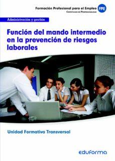 Trailab.it Uf0044 (Transversal) Función Del Mando Intermedio En La Prevencio N De Riesgos Laborales. Familia Profesional Administración Image