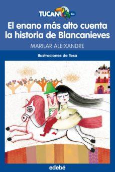 el enano mas alto cuenta la historia de blancanieves-marilar aleixandre-9788468316215
