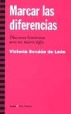 marcar las diferencias: discursos feministas ante un nuevo siglo-victoria sendon de leon-9788474266115