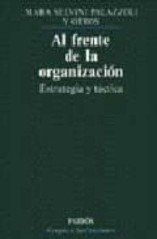 al frente de la organizacion: estrategia y tactica (2ª ed.)-9788475096315