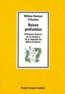 Descarga de libros electrónicos para ipad mini RAICES PROFUNDAS:PRINCIPIOS BASICOS DE LA TERAPIA Y DE LA HIPNOSI S DE MILTON 9788475098715 de WILLIAM HUDSON O HANLON (Spanish Edition) PDF MOBI