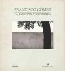 la emocion construida francisco gomez-francisco gomez-9788476645215