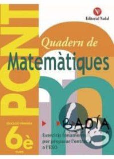 quadern matematiques 6. pont: exercicis fonamentals per preparar l entrada a l eso-9788478872015