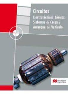 Mrnice.mx Circuitos Electrotecnicos Basicos: Sistemas De Carga Y Arranque D El Vehiculo (Grado Medio 2008 Pack) Image