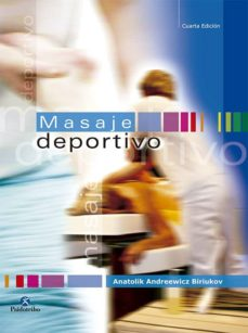 Descargar libros electrónicos pdf EL MASAJE DEPORTIVO de ANATOLIK A. BIRIUKOV en español 9788480190015