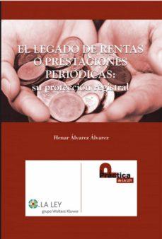 el legado de las rentas o prestaciones periódicas: su protección registral (ebook)-henar alvarez alvarez-9788481265415
