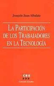 PARTICIPACION DE LOS TRABAJADORES EN LA TECNOLOGIA - J. J. ALBALATE  