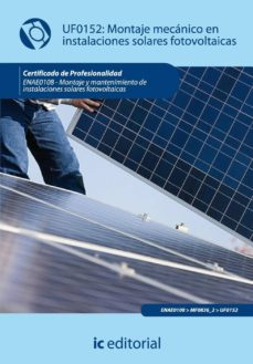 (i.b.d.)montaje mecanico en instalaciones solares fotovoltaica . enae0108 montaje y mantenimiento de instalaciones solares        fotovoltaicas-9788483645215