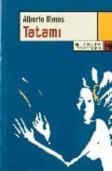 Descargar libros de texto en pdf gratis. TATAMI de ALBERTO OLMOS CHM FB2 ePub