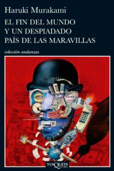 Libros gratis en descargas de dominio público EL FIN DEL MUNDO Y UN DESPIADADO PAIS DE LAS MARAVILLAS de HARUKI MURAKAMI in Spanish FB2 ePub DJVU
