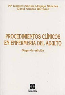 Pdf de descargar libros PROCEDIMIENTOS CLINICOS EN ENFERMERIA DEL ADULTO  (Literatura española) de Mª DOLORES MARTINEZ-ESPEJO SANCHEZ 9788484255215