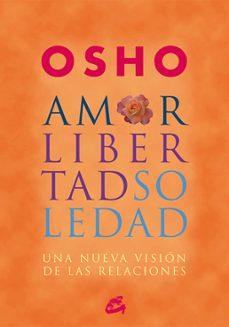 Descargar AMOR, LIBERTAD Y SOLEDAD: UNA NUEVA VISION DE LAS RELACIONES gratis pdf - leer online