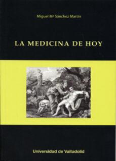 Descargar gratis audiolibros ipod MEDICINA DE HOY, LA de MIGUEL MARÍA SÁNCHEZ MARTÍN DJVU PDF 9788484488415