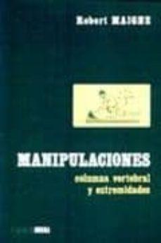 Ebooks descargar gratis kindle MANIPULACIONES: COLUMNA VERTEBRAL Y EXTREMIDADES de ROBERT MAIGNE in Spanish 9788484510215