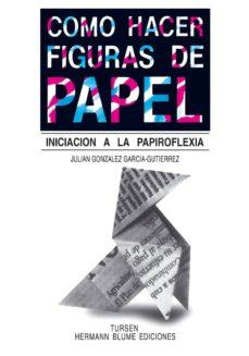 Enmarchaporlobasico.es Como Hacer Figuras De Papel: Iniciacion A La Papiroflexia (3ª Ed. ) Image