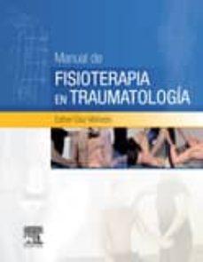 Descargar libros gratis en formato epub MANUAL DE FISIOTERAPIA EN TRAUMATOLOGÍA