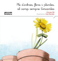 ple d arbres, flors i plantes, al camp sempre t encantes (manuscrita)-carmen gil-9788490265215