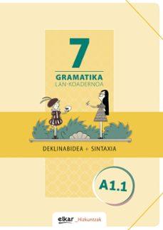 Descargando audiolibros gratis para encender GRAMATIKA LAN-KOADERNOA 7 (A1.1) DEKLINABIDEA + SINTAXIA de BATZUK CHM