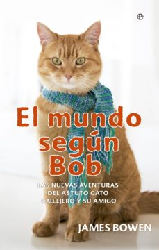 el mundo según bob-james bowen-9788490601815