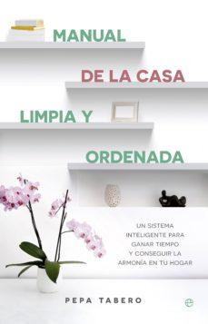 Descargar libros electrónicos gratis ipod MANUAL DE LA CASA LIMPIA Y ORDENADA: UN SISTEMA INTELIGENTE PARA GANAR TIEMPO