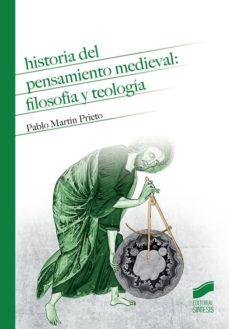 historial del pensamiento medieval: filosofía y teología (ebook)-pablo martín prieto-9788490779415