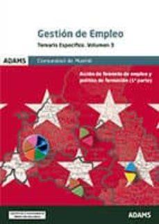 GESTIÓN DE EMPLEO DE LA COMUNIDAD DE MADRID: TEMARIO ESPECÍFICO. VOLUMEN 3 - VV.AA. | Adahalicante.org