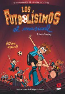 los futbolisimos: el musical-roberto santiago-9788491079415
