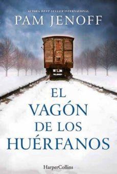 Libros descargando ipad EL VAGON DE LOS HUERFANOS  9788491391715 de PAM JENOFF (Literatura española)