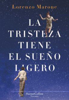 Descarga gratuita de libros de iphone LA TRISTEZA TIENE EL SUEÑO LIGERO 9788491392415 en español