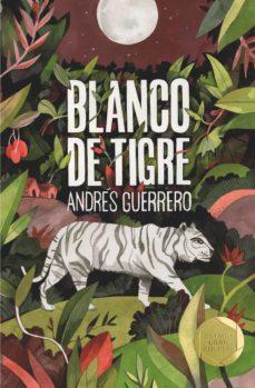 Pdf libros descargas gratuitas BLANCO DE TIGRE (PREMIO GRAN ANGULAR 2019) RUSTICA MOBI RTF CHM 9788491825715 en español