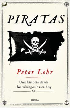 piratas: una historia desde los vikingos hasta hoy-peter lehr-9788491993315