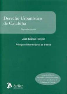 Upgrade6a.es Derecho Urbanistico De Cataluña: Adaptado Al Derecho Legislativo 1/2010 Image