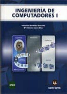Pdf descarga gratuita de libro INGENIERIA DE COMPUTADORES 1 de SEBASTIAN DORMIDO BENCOMO, MARIA ANTONIA CANTO DIEZ ePub