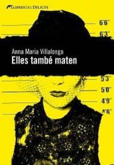 Descargar libros electrónicos libros de google ELLES TAMBE MATEN de ANNA MARIA VILLALONGA in Spanish