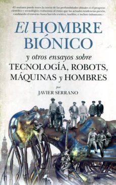 el hombre bionico-javier serrano-9788494384615