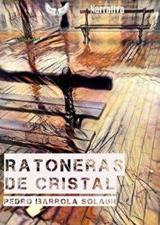Descargar google books como pdf completo RATONERAS DE CRISTAL