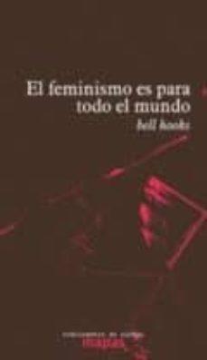 Descargar EL FEMINISMO ES PARA TODO EL MUNDO gratis pdf - leer online