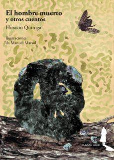 el hombre muerto y otros cuentos-horacio quiroga-9788494730115