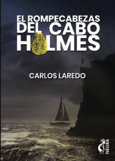 el rompecabezas del cabo holmes-carlos laredo-9788494782015