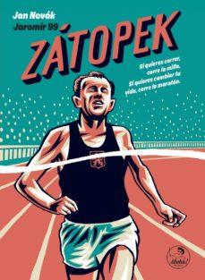 zatopek: si quieres correr, corre la milla. si quieres cambiar tu vida, corre la maraton-jan novak-9788494816215