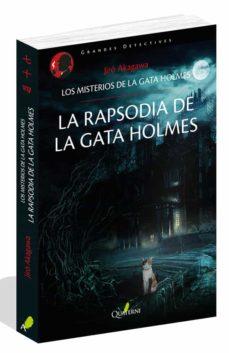 Ebook pdf epub descargas LA RAPSODIA DE LA GATA HOLMES (LOS MISTERIOS DE LA GATA HOLMES 3) de JIRO AKAGAWA