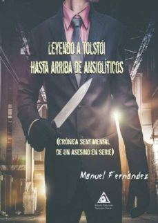 Descargar google libros en pdf en línea LEYENDO A TOLSTOI HASTA ARRIBA DE ANSIOLITICOS in Spanish de MANUEL FERNANDEZ