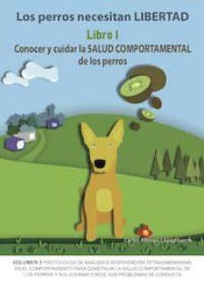 Permacultivo.es Los Perros Necesitan Libertad. Libro I: Conocer Y Cuidar La Salud Comportamental De Los Perros Image