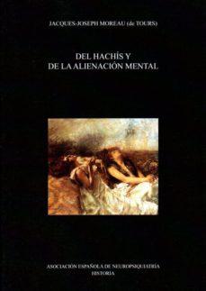 Descargas de libros para iphone 4s DEL HACHIS Y DE LA ALIENACION MENTAL in Spanish de JACQUES JOSEPH MOREAU DE TOURS CHM PDF iBook