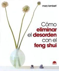 como eliminar el desorden con el feng shui-mary lambert-9788495456915