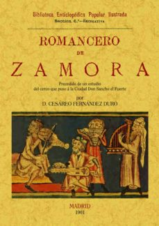 romancero de zamora (ed. facs.): precedido de un estudio del cerc o que puso a la ciudad don sancho el fuerte (ed. facsimil)-cesareo fernandez duro-9788495636515
