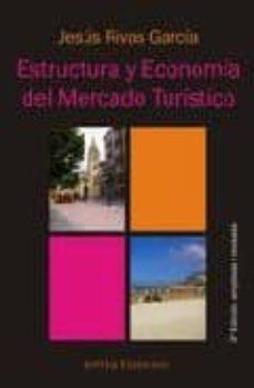estructura y economia del mercado turistico (3ª ed.)-jesus rivas garcia-9788495687715